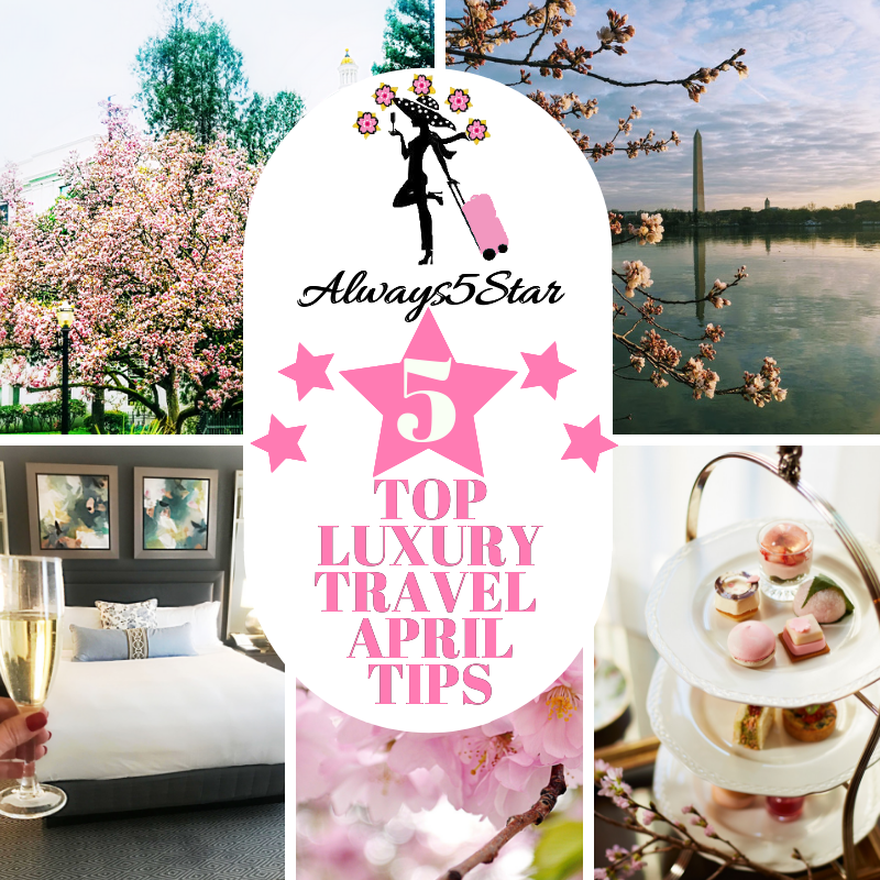 Always5Star Top Five Luxury Tips For April
