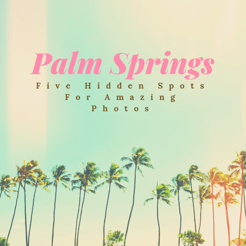 Palm Springs picture tips