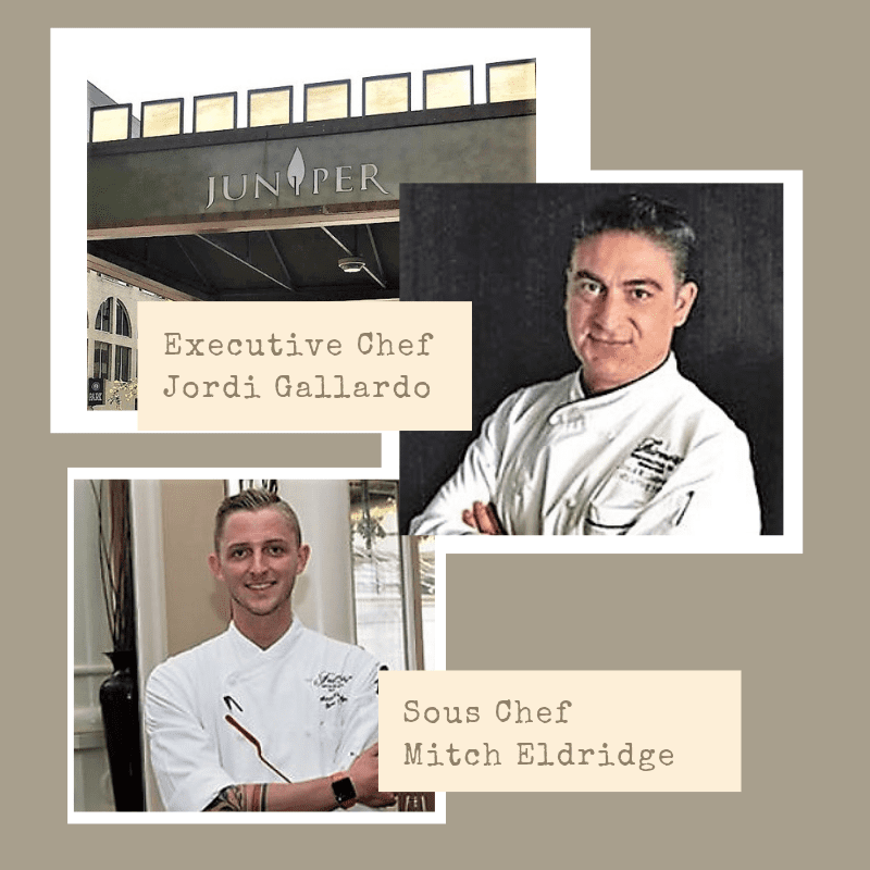 Juniper Restaurant is under the direction of Executive Chef Jordi Gallardo and Sous Chef Mitch Eldridge