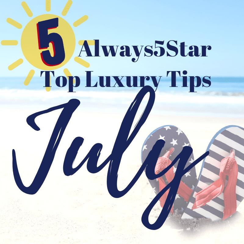 Always5Star July Tips